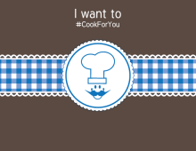 I want to cook for you